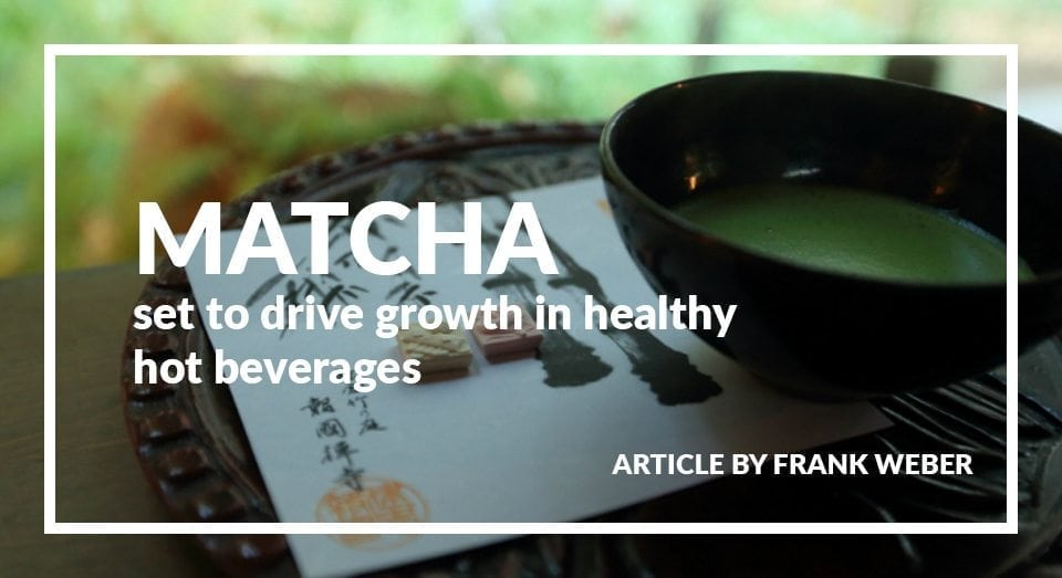 Matcha Set to Drive Growth in Healthy Hot Beverages