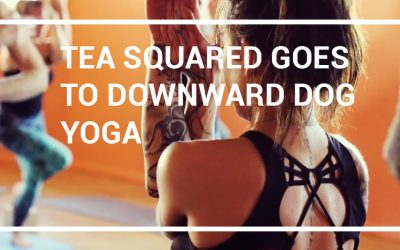 Tea Squared goes to Downward Dog Yoga Centre